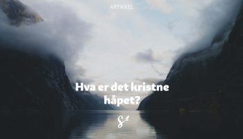 Hva Er Det Kristne Håpet? Photo by Roman Jøe on Unsplash