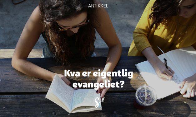 Kva er eigentlig evangeliet?