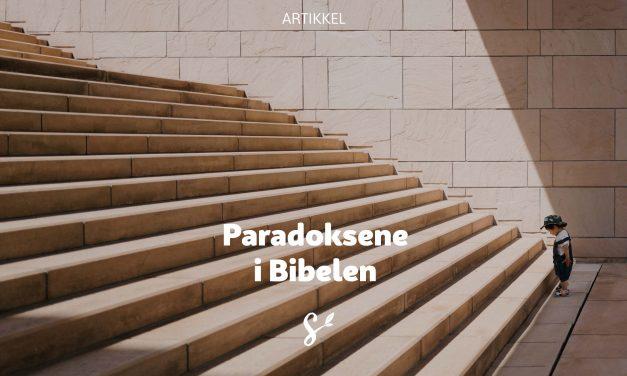 Omfavn paradoksene i Bibelen