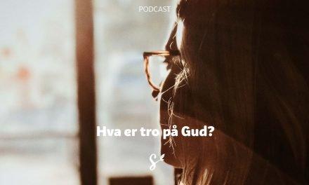 Hva er tro på Gud?