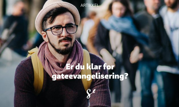 Er du klar for gateevangelisering?