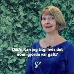 Q&A: Kan jeg tilgi hvis det noen gjorde var galt? Med Kirsti Wågø