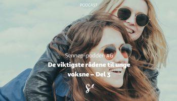 #6 | De viktigste rådene til unge voksne del 3 | Med Sissel og Morten Gundersen