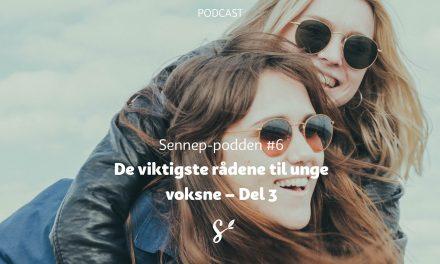 Sennep-podden #6 | De viktigste rådene til unge voksne del 3 | Med Sissel og Morten Gundersen