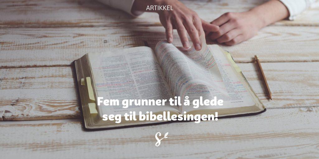Fem grunner til å glede seg til bibellesing - tittelbilde