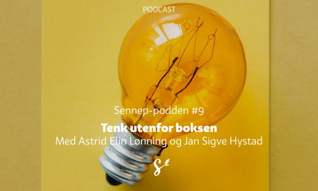 Sennep-podden #9 | Tenk utenfor boksen | Med Astrid Elin Lønning og Jan Sigve Hystad