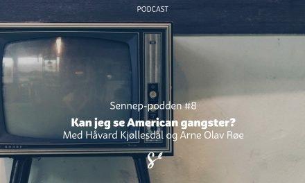 #8 | Kan jeg se American gangster?| Med Håvard Kjøllesdal og Arne Olav Røe