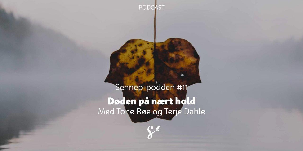 #11 | Døden på nært hold | Med Tone Røe og Terje Dahle