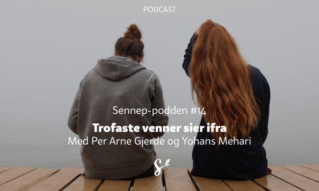 #14 | Trofaste venner sier ifra | Med Per Arne Gjerde og Yohans Mehari