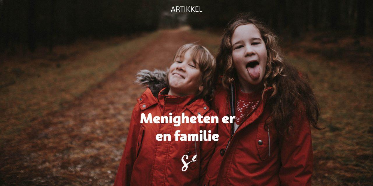 Menigheten er en familie