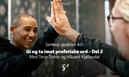 #21 | Gi og ta imot profetiske ord del 2 | Med Håvard Kjøllesdal og Terje Dahle