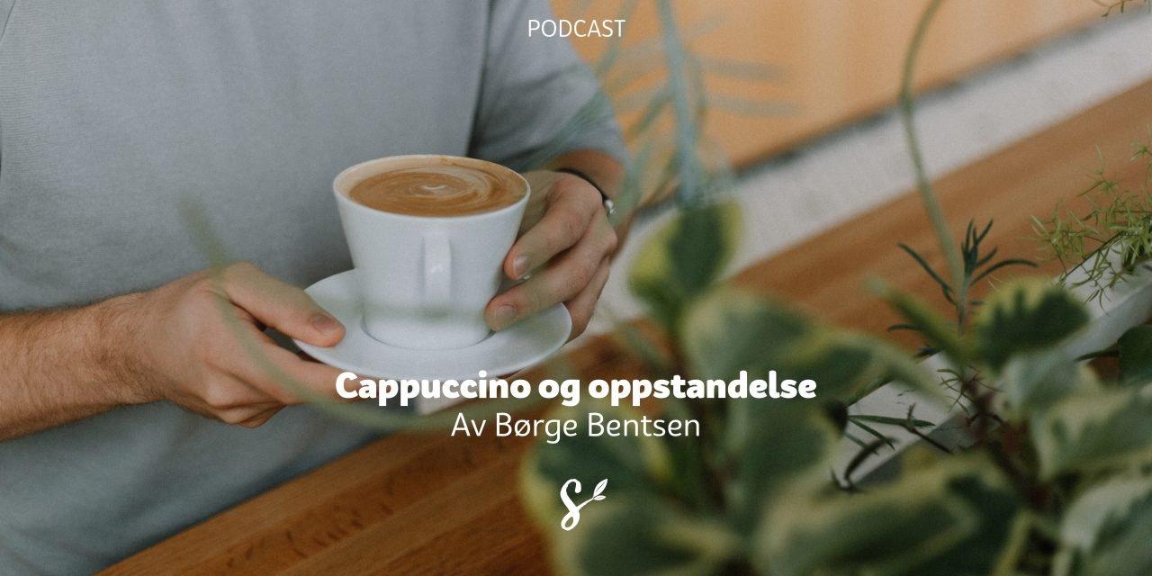 Cappuccino og oppstandelse – en annerledes påskefortelling