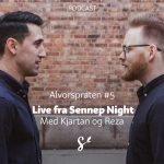 Alvorspraten #5 | Live fra Sennep Night | Med Kjartan Ørnes og Reza Mohammadi