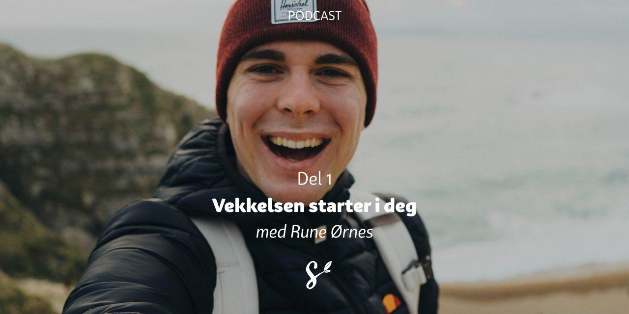 Vekkelsen starter i deg | Del 1 | Med Rune Ørnes