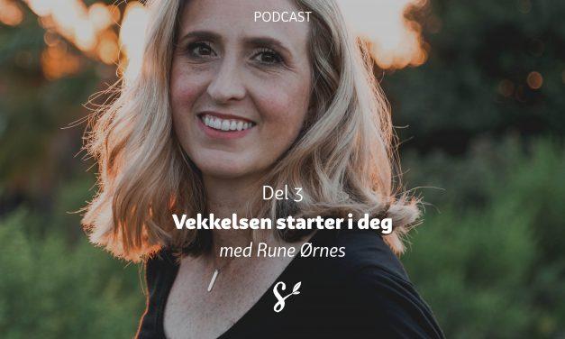 Vekkelsen starter i deg | Del 3 | Med Rune Ørnes
