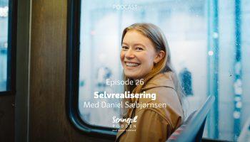 #26   Selvrealisering   Med Daniel Sæbjørnsen