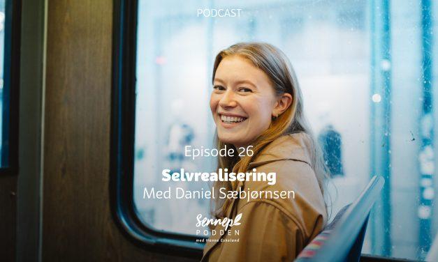 #26 | Selvrealisering | Med Daniel Sæbjørnsen