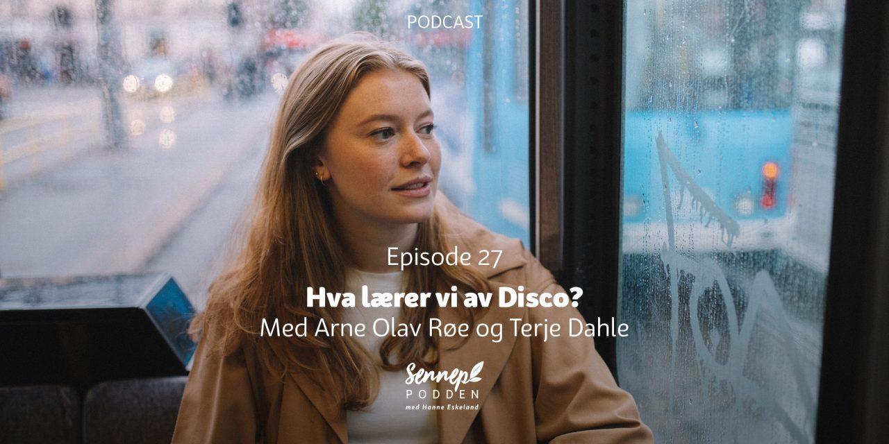 #27 | Hva lærer vi av Disco? | Med Arne Olav Røe og Terje Dahle