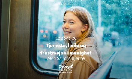 #28 | Tjeneste, hvile og frustrasjon i menighet | Med Sandra Elén Bjørnø