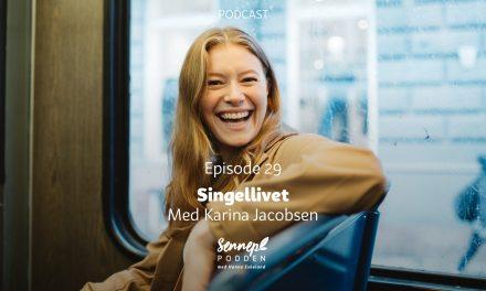 #29 | Singellivet | Med Karina Jacobsen