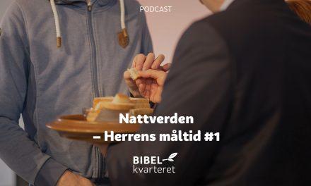 Nattverden – Herrens måltid #1 | Med Norleif Askeland