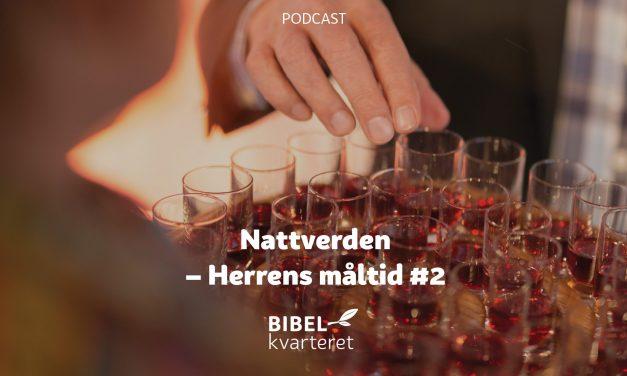 Nattverden – Herrens måltid #2 | Med Norleif Askeland