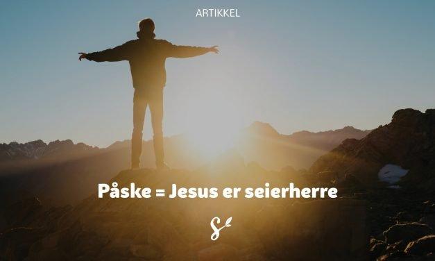 Påske = Jesus er seierherre