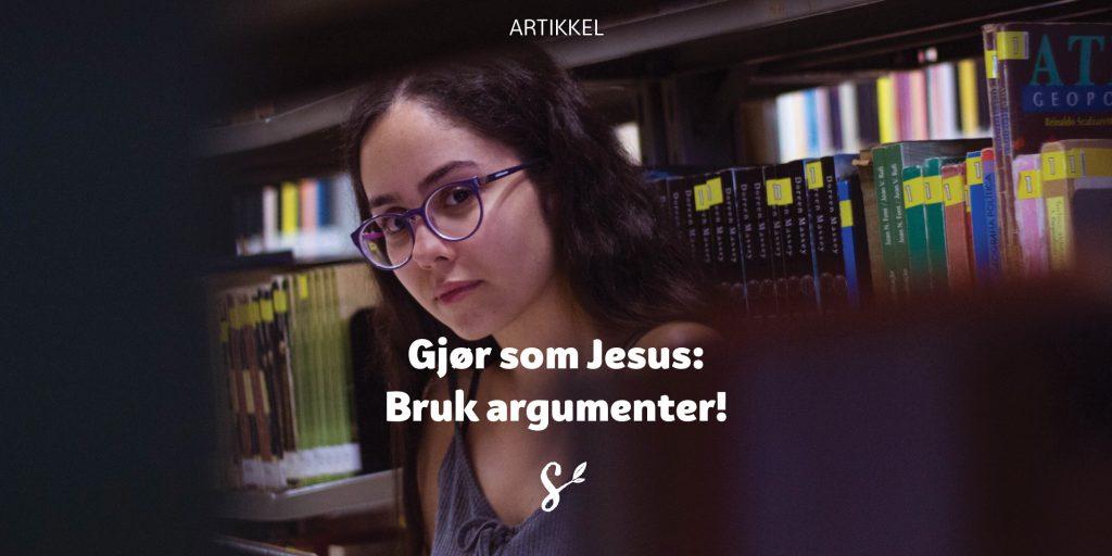 gjør som jesus bruk argumenter - tittelbilde