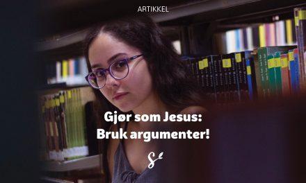 Gjør som Jesus: Bruk argumenter