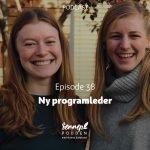 #38 | Ny programleder | Med Karina Jacobsen