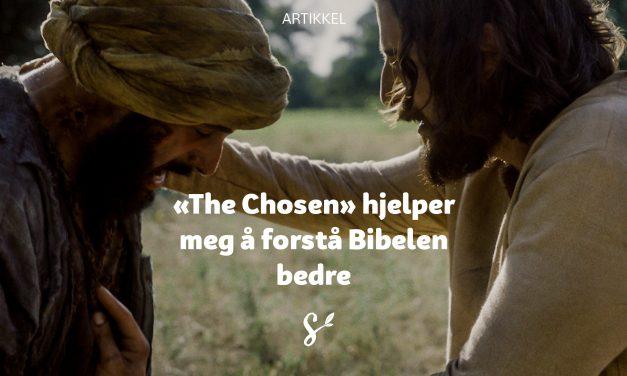 «The Chosen» hjelper meg til å forstå Bibelen bedre