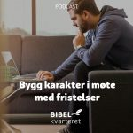 Bygg karakter i møte med fristelser | Med Rune Ørnes