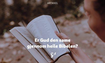 Er Gud den same gjennom heile Bibelen?
