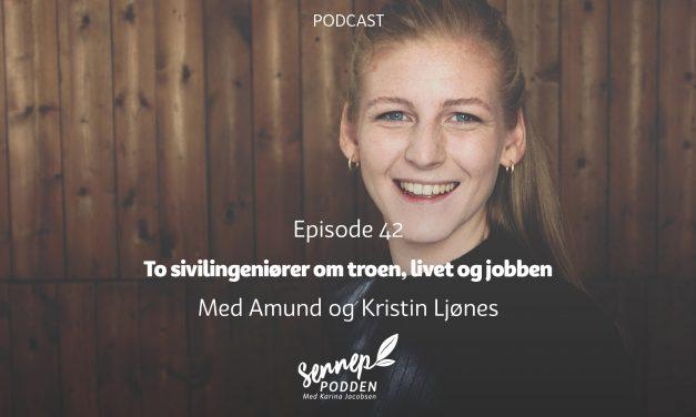 #42 | To sivilingeniører om troen, livet og jobben | Med Amund og Kristin Ljønes