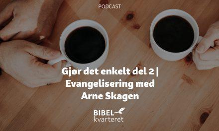 Gjør det enkelt   Del 2   Evangelisering med Arne Skagen